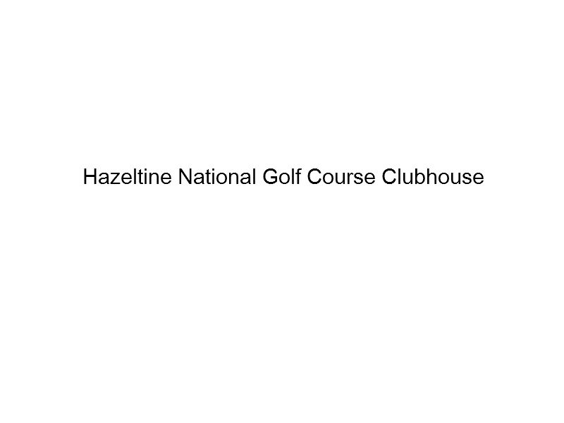 Hazeltine National Golf Course Clubhouse