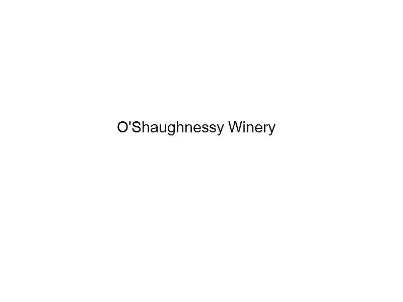 O'Shaughnessy Winery