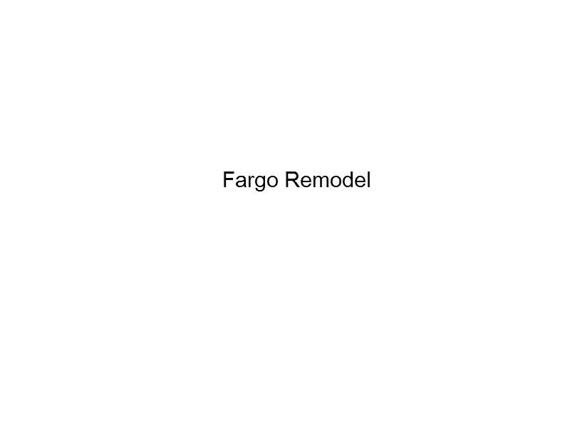 Fargo Remodel