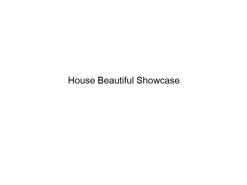 House Beautiful Showcase