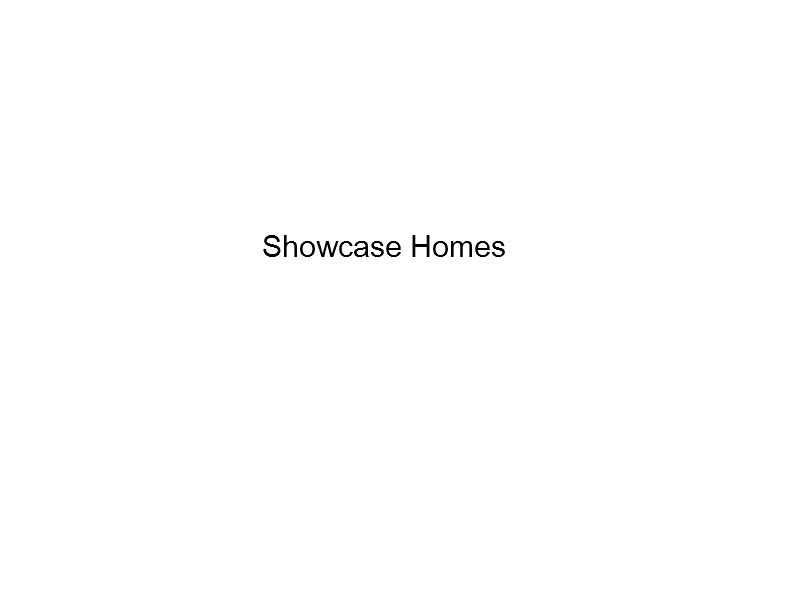 Showcase Homes